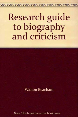 Research guide to biography and criticism: Beacham