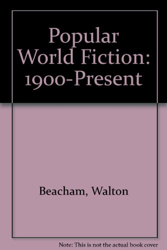 Popular World Fiction: 1900-Present: Beacham, Walton