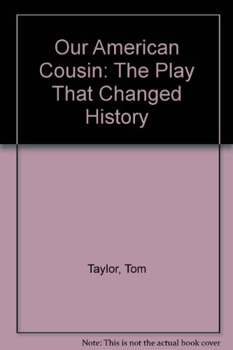 9780933833203: Our American Cousin: The Play That Changed History