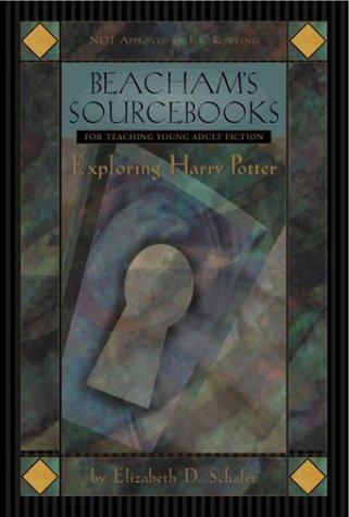 EXPLORING HARRY POTTER: Schafer, Elizabeth D