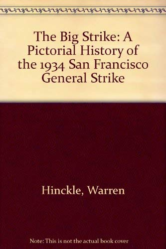 The Big Strike: A Pictorial History of the 1934 San Francisco General Strike
