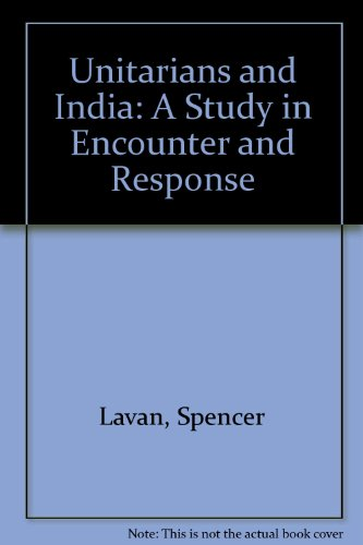 9780933840232: Unitarians and India: A Study in Encounter and Response