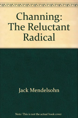 9780933840287: Channing : The Reluctant Radical