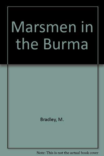 Marsmen in the Burma: M. Bradley