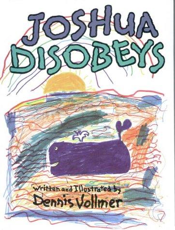 Joshua Disobeys: Vollmer, Dennis