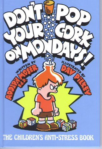 9780933849181: Don't Pop Your Cork on Mondays!: The Children's Anti-Stress Book