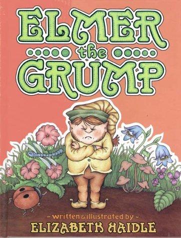 Elmer the Grump (SIGNED): Haidle, Elizabeth