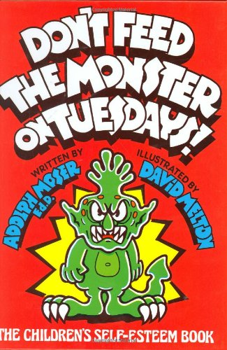 9780933849389: Don't Feed the Monster on Tuesdays!: The Children's Self-Esteem Book