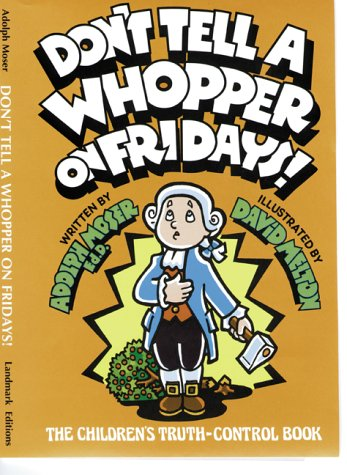 9780933849761: Don't Tell a Whopper on Fridays!: The Children's Truth-Control Book
