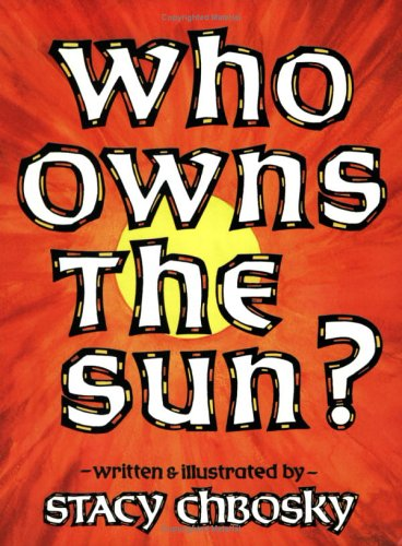Who Owns the Sun?: Chbosky, Stacy