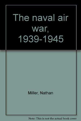 9780933852112: The Naval Air War, 1939-1945