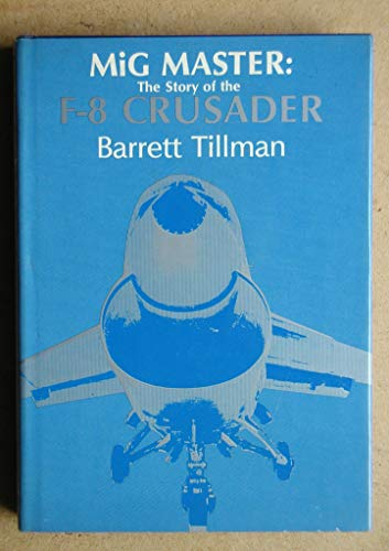 9780933852174: MiG master: The story of the F-8 Crusader