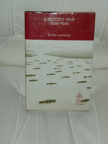 9780933852211: A Bloody War: One Man's Memories of the Canadian Navy, 1939-1945 (Great War Stories)
