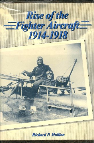 9780933852426: Rise of the Fighter Aircraft, 1914-1918