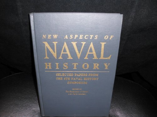 9780933852518: New Aspects of Naval History: Selected Papers from the 5th Naval History Symposium