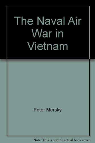 9780933852556: The naval air war in Vietnam