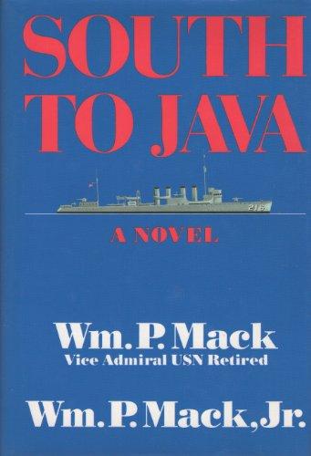 SOUTH TO JAVA.: Mack, William P, Vice Adm. USN ( ret) and William P. Mack Jr.
