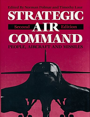 Strategic Air Command: People, Aircraft and Missiles (9780933852778) by Norman Polmar