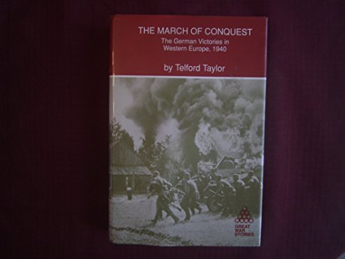 9780933852945: The March of Conquest: The German Victories in Western Europe, 1940