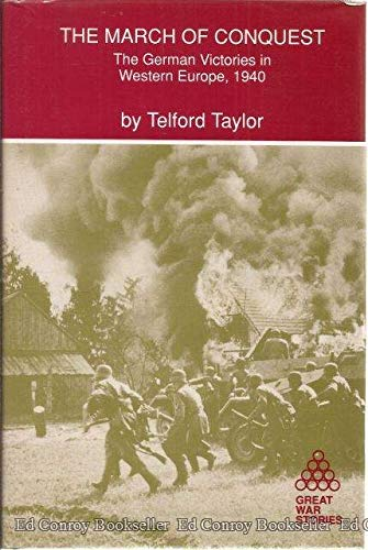 9780933852945: The March of Conquest: The German Victories in Western Europe, 1940 (Great War Stories)
