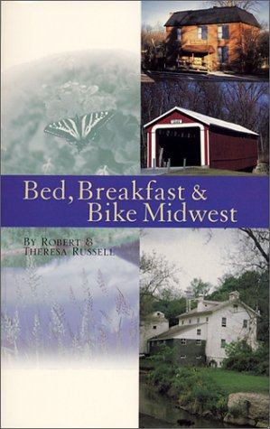 Bed, Breakfast & Bike Midwest: Russell, Theresa; Russell, Robert