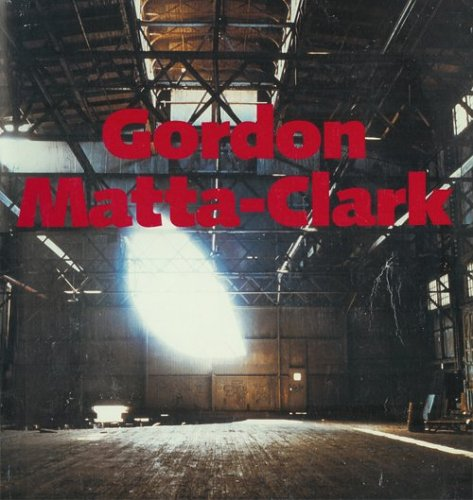 9780933856202: Gordon Matta-Clark: A Retrospective Essay by Robert Pincus-Witten