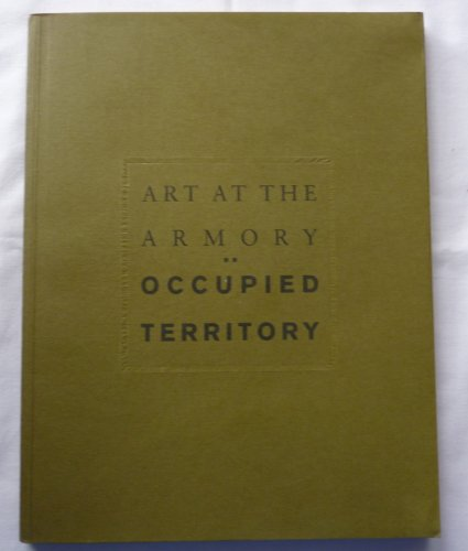 9780933856349: Art at the Armory: Occupied Territory