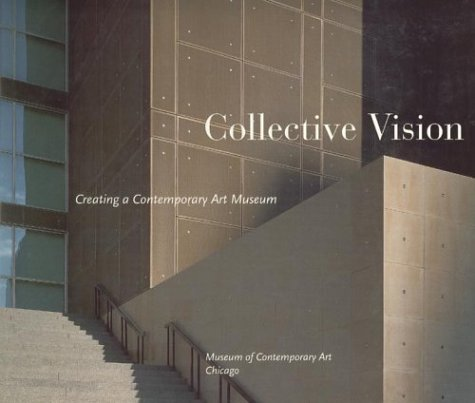9780933856431: Collective Vision: Creating a Contemporary Art Museum