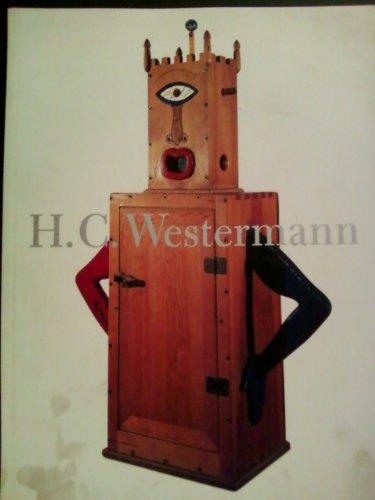 H.C. Westermann: H. C. Westermann, Robert Storr, Lynne Warren, Dennis Adrian