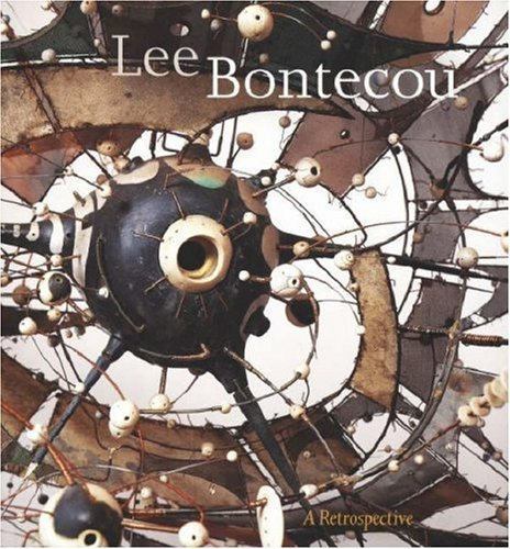 Lee Bontecou: A Retrospective: Lee Bontecou, Elizabeth Smith, Robert Storr