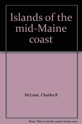 Islands of the Mid-Maine Coast: Penobscot and: McLane, Charles B