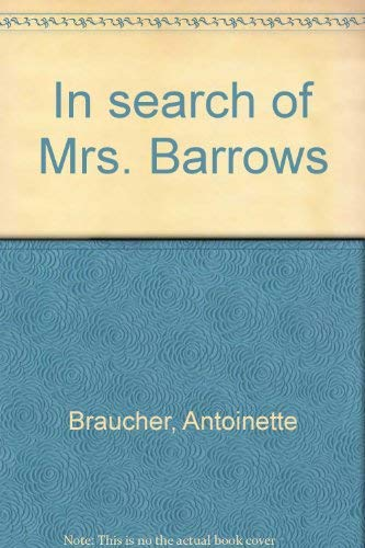 In Search of Mrs. Barrows: Antoinette Braucher