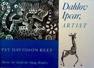 Dahlov Ipcar, Artist (Maine Artists for Young Readers Ser. No. 2): Pat Davidson Reef