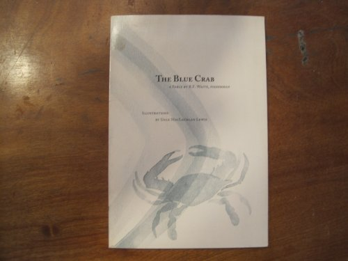 The Blue Crab, a Fable By R.: Waite, R.F.