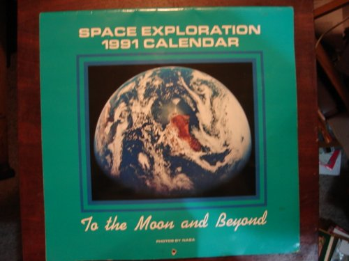 9780933867659: Space Exploration 1991 Calendar: To the Moon and Beyond