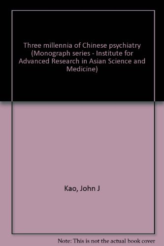 9780933870024: Three millennia of Chinese psychiatry (Monograph series - Institute for Advanced Research in Asian Science and Medicine)