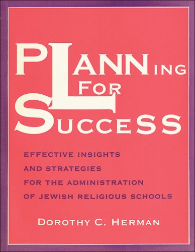 9780933873650: Planning for Success: Effective Insights and Strategies for the Administration of Jewish Religious Schools