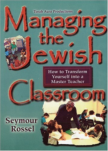 9780933873964: Managing the Jewish Classroom: How to Transform Yourself into a Master Teacher