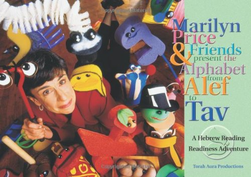 9780933873995: Marilyn Price & friends present the alphabet from alef to tav: A Hebrew reading readiness adventure