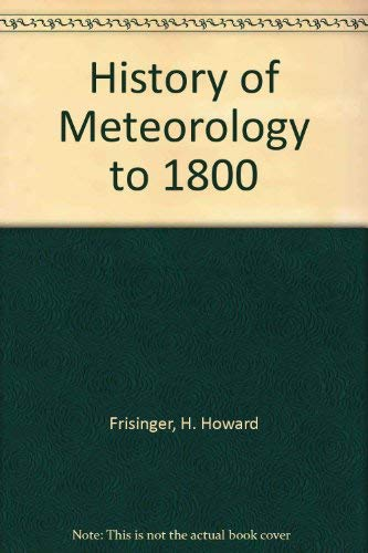 9780933876569: History of Meteorology to 1800