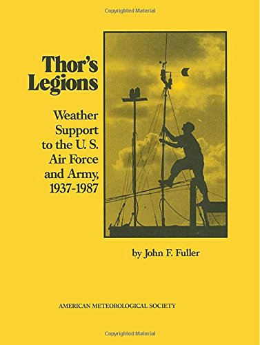 9780933876880: Thor's Legions: Weather Support to the U. S. Air Force and Army, 1937-1987 (Historical Monographs)