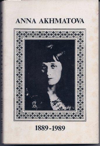 Anna Akhmatova 1889-1989: Papers from the Akhmatova Centennial Conference, Bellagio Study and ...