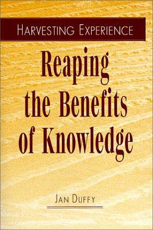 Harvesting Experience : Reaping the Benefits of Knowledge: Duffy, Jan