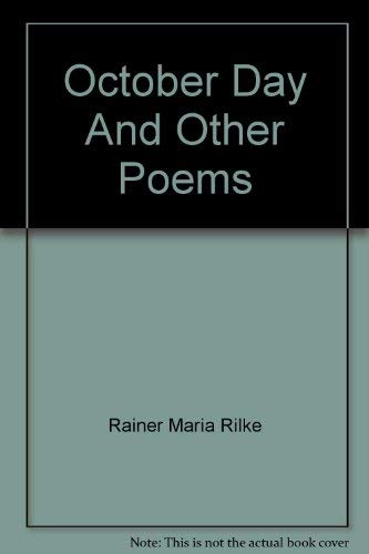 October day and other poems ;; by Rainer Maria Rilke ; selected and translated by Robert Bly: Rilke...