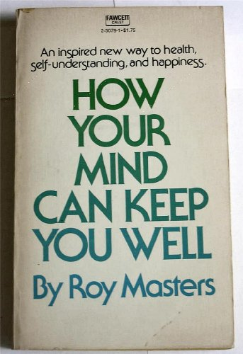 9780933900080: How Your Mind Can Keep You Well