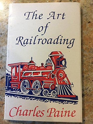 9780933905030: The Art of Railroading