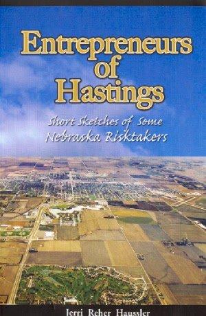 Entrepreneurs of Hastings: Short Sketches of Some Nebraska Risktakers: Haussler, Jerri Reher