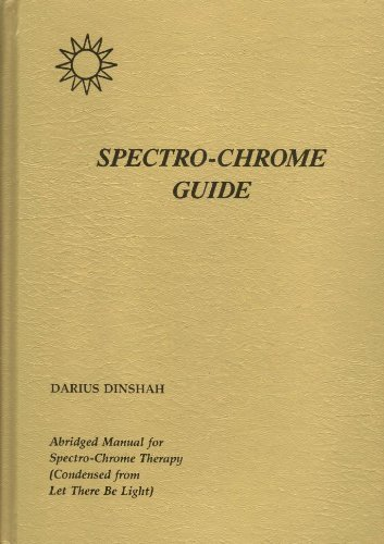 9780933917156: SPECTRO-CHROME GUIDE: Abridged Manual for Spectro-Chrome Therapy (Condensed from Let There Be Light)