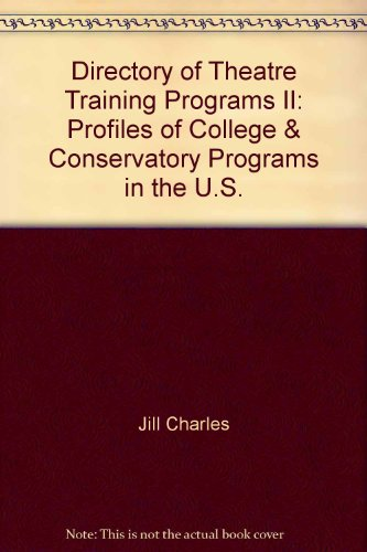 Directory of Theatre Training Programs II: Profiles of College & Conservatory Programs in the ...