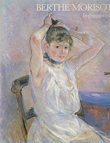 9780933920033: Berthe Morisot: Impressionist